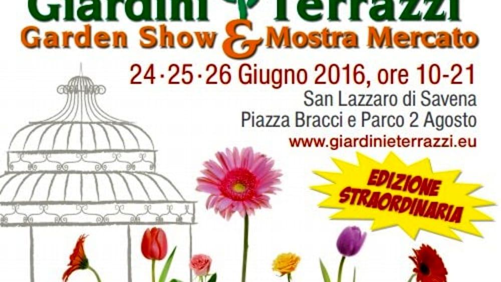 giardini e terrazzi edizione straordinaria a san lazzaro - Giardini E Terrazzi Garden Show Mostra Mercato
