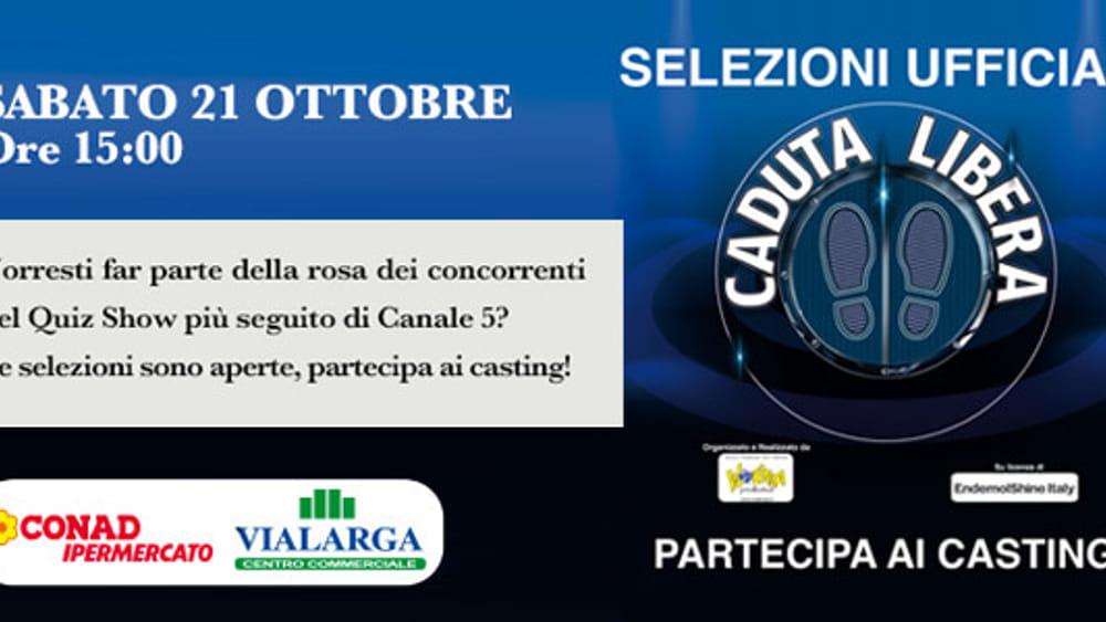 22 ottobre 2017  Centro Commerciale Vialarga · Casting Ufficiale Caduta  Libera Tour il Quiz pre serale di canale 5 presentato da Gerry Scotti 53b2e365073e